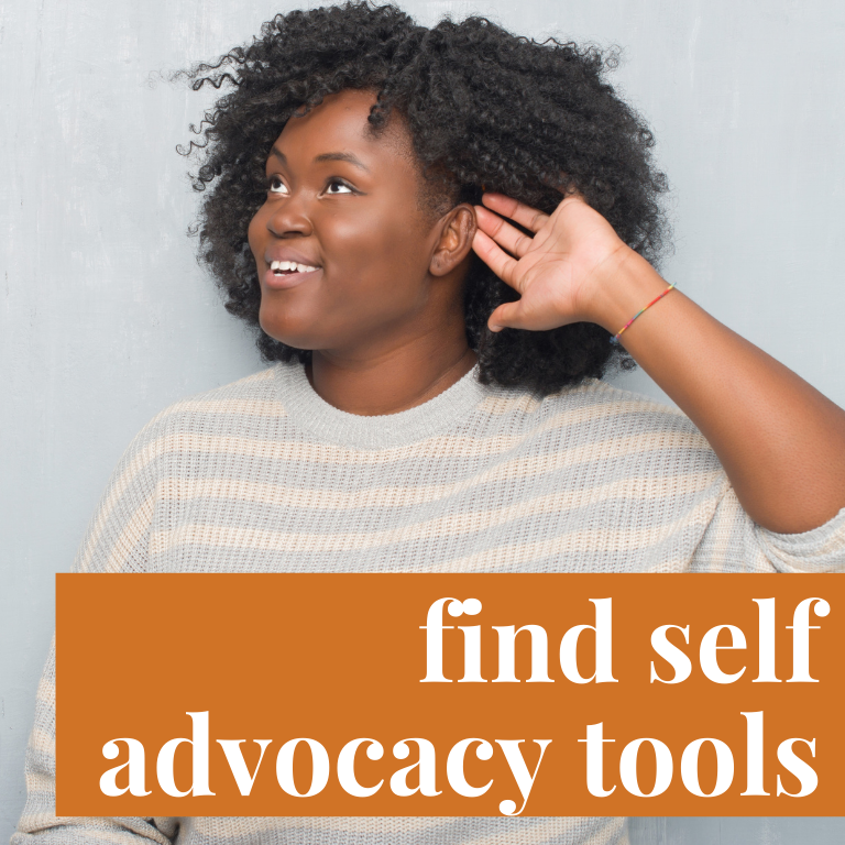 """A young, Black woman is smiling and looking in the distance. She has curly, shoulder-length hair. She is signing in ASL by holding her hand up to her air. She is wearing a gray and peach striped sweatshirt. Over the image is an orange rectangle with white text that reads """"find self-advocacy tools."""""""