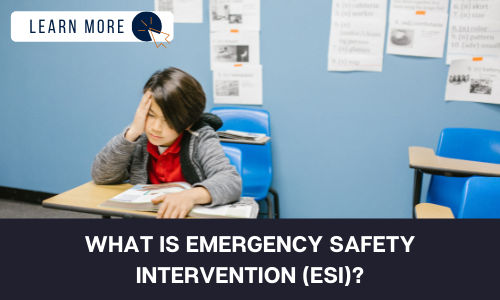 """Image of young child in a school setting. The child is sitting at a desk with a book, holding his head. He looks slightly distressed. Below the image is a black box with white text reading """"WHAT IS EMERGENCY SAFETY INTERVENTION (ESI)?"""". In the top left hand corner is a white box with dark blue text reading """"LEARN MORE"""" with and orange and blue cursor icon graphic to the right."""